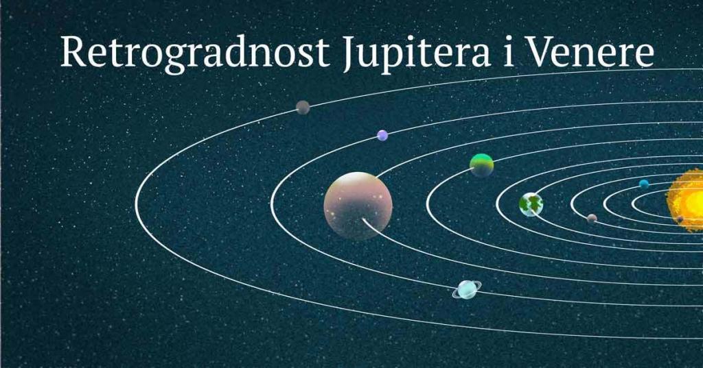 Retrogradnost Jupitera i Venere
